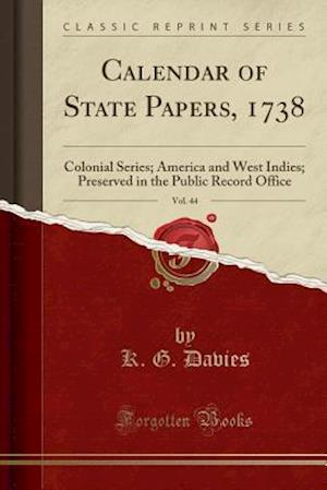 Calendar of State Papers, 1738, Vol. 44