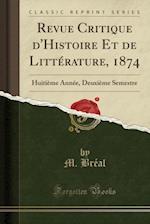 Revue Critique D'Histoire Et de Litterature, 1874