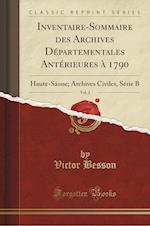 Inventaire-Sommaire Des Archives Departementales Anterieures a 1790, Vol. 2