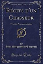 Recits D'Un Chasseur