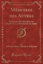 Memoires Des Autres, Vol. 3 af Gabrielle Anne Cisterne De Courtiras
