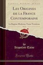 Les Origines de la France Contemporaine, Vol. 11