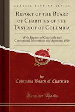 Report of the Board of Charities of the District of Columbia