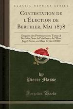 Contestation de L'Election de Berthier, Mai 1878