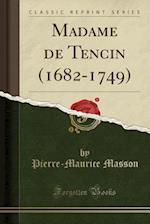Madame de Tencin (1682-1749) (Classic Reprint)