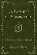 Le Compte de Sombreuil, Vol. 2 (Classic Reprint) af Gabrielle Anne Cisterne De Courtiras