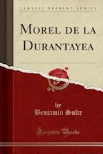 Morel de La Durantayea (Classic Reprint)
