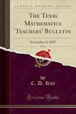 The Texas Mathematics Teachers' Bulletin, Vol. 12