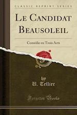 Le Candidat Beausoleil af U. Tellier