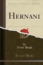 Hernani (Classic Reprint)