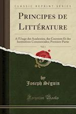Principes de Litterature, Vol. 1 af Joseph Seguin