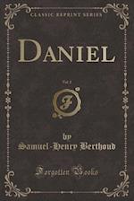 Daniel, Vol. 2 (Classic Reprint) af Samuel-Henry Berthoud