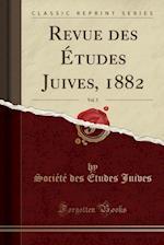 Revue Des Etudes Juives, 1882, Vol. 5 (Classic Reprint)
