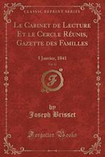 Le Cabinet de Lecture Et Le Cercle Reunis, Gazette Des Familles, Vol. 12 af Joseph Brisset
