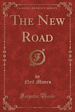 The New Road (Classic Reprint)