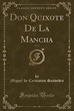 Don Quixote De La Mancha, Vol. 2 (Classic Reprint)