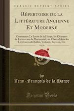 Repertoire de La Litterature Ancienne Et Moderne, Vol. 9