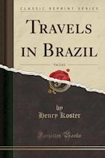 Travels in Brazil, Vol. 2 of 2 (Classic Reprint)