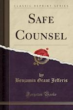 Safe Counsel (Classic Reprint)