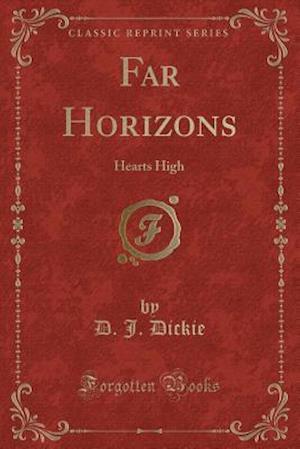 Far Horizons: Hearts High (Classic Reprint)