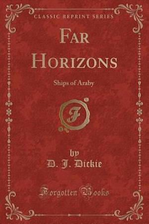 Far Horizons: Ships of Araby (Classic Reprint)