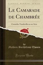 Le Camarade de Chambree af Mathieu Barthelemy Thouin