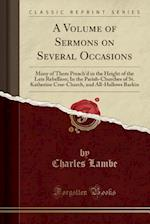 A   Volume of Sermons on Several Occasions