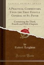 A Practical Commentary, Upon the First Epistle General of St. Peter, Vol. 2