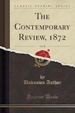 The Contemporary Review, 1872, Vol. 20 (Classic Reprint)