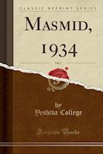 Masmid, 1934, Vol. 1 (Classic Reprint)