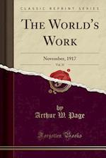 The World's Work, Vol. 35: November, 1917 (Classic Reprint)