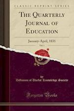 The Quarterly Journal of Education, Vol. 1
