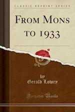 From Mons to 1933 (Classic Reprint)