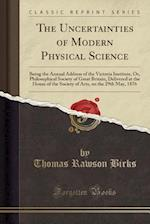 The Uncertainties of Modern Physical Science