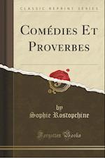 Comedies Et Proverbes (Classic Reprint) af Sophie Rostopchine