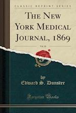 The New York Medical Journal, 1869, Vol. 10 (Classic Reprint)