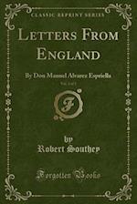 Letters From England, Vol. 2 of 3: By Don Manuel Alvarez Espriella (Classic Reprint)