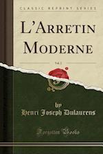 L'Arretin Moderne, Vol. 2 (Classic Reprint)