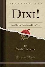 DIXI! af Emile Valentin