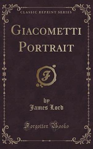 Bog, hardback Giacometti Portrait (Classic Reprint) af James Lord