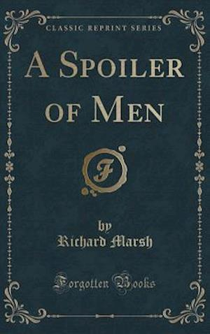 A Spoiler of Men (Classic Reprint)