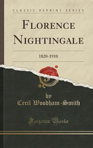 Bog, hardback Florence Nightingale: 1820-1910 (Classic Reprint) af Cecil Woodham-Smith
