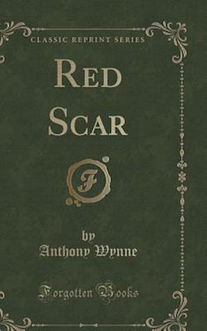 Bog, hardback Red Scar (Classic Reprint) af Anthony Wynne