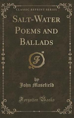 Salt-Water Poems and Ballads (Classic Reprint)