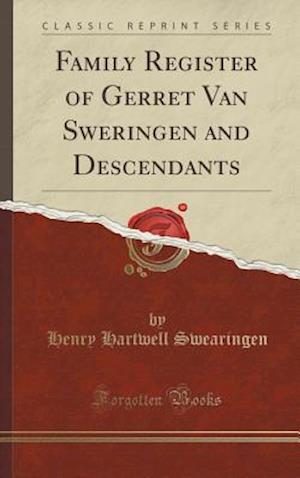 Bog, hardback Family Register of Gerret Van Sweringen and Descendants (Classic Reprint) af Henry Hartwell Swearingen