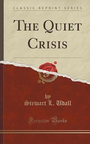 The Quiet Crisis (Classic Reprint)