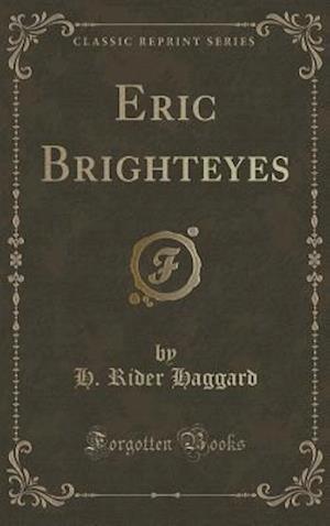 Bog, hardback Eric Brighteyes (Classic Reprint) af H. Rider Haggard
