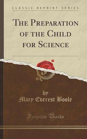 The Preparation of the Child for Science (Classic Reprint)