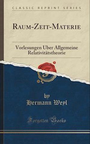 Bog, hardback Raum-Zeit-Materie af Hermann Weyl