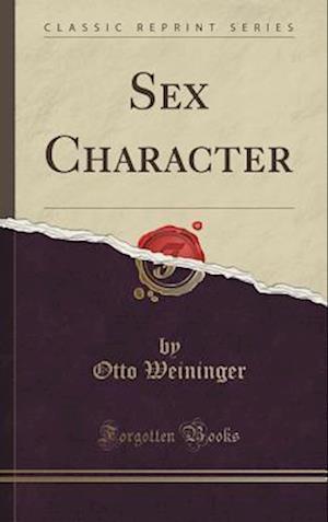 Bog, hardback Sex Character (Classic Reprint) af Otto Weininger